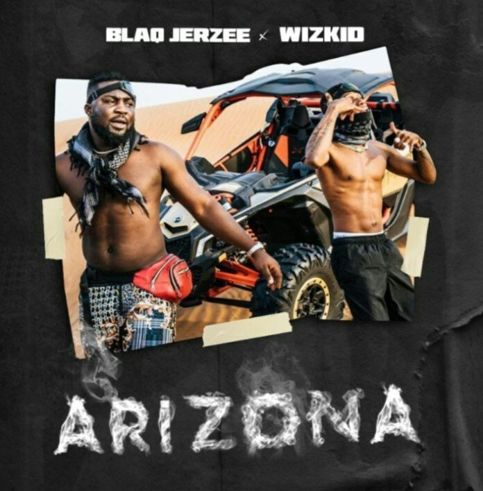 Wizkid x Blaq Jerzee Arizona Mp3