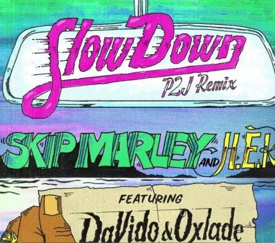 MUSIC: Skip Marley – Slow Down (Remix) ft. Davido, Oxlade & H.E.R