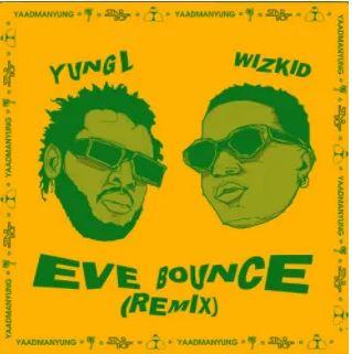 MUSIC: Yung L – Eve Bounce (Remix) ft. Wizkid